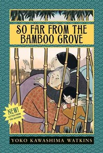 So Far from the Bamboo Grove by Yoko Kawashima Watkins, Jean Fritz, Yoko K. Watkins (9780688131159) - PaperBack - Children's Fiction Older Readers (8-10)