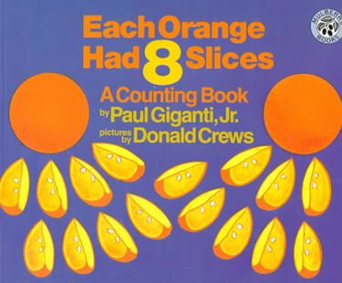 Each Orange Had 8 Slices by Paul Giganti, Paul Giganti, Donald Crews (9780688139858) - PaperBack - Non-Fiction Early Learning