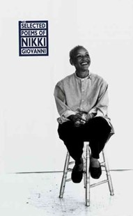The Selected Poems of Nikki Giovanni by Nikki Giovanni (9780688140472) - HardCover - Poetry & Drama Poetry