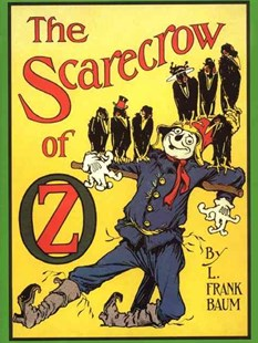 The Scarecrow of Oz by L. Frank Baum, John R. Neill (9780688147198) - HardCover - Children's Fiction Classics