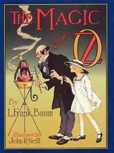 The Magic of Oz by L. Frank Baum, John R. Neill, Peter Glassman, John R. Neill, L. Frank Baum (9780688149772) - HardCover - Children's Fiction Older Readers (8-10)