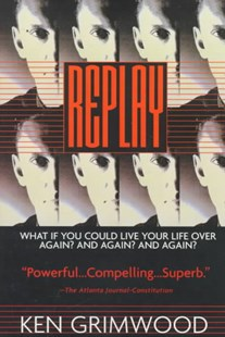 Replay by Ken Grimwood (9780688161125) - PaperBack - Adventure Fiction Modern