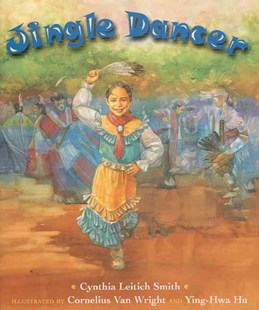Jingle Dancer by Cynthia Leitich Smith, Cornelius Van Wright, Ying-Hwa Hu (9780688162412) - HardCover - Children's Fiction Intermediate (5-7)