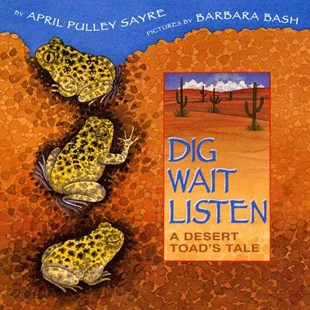Dig, Wait, Listen by April Pulley Sayre, Barbara Bash (9780688166144) - HardCover - Children's Fiction Intermediate (5-7)