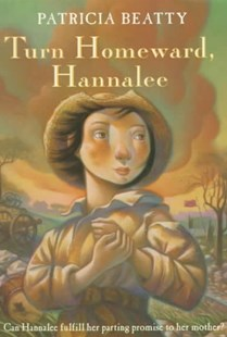 Turn Homeward, Hannalee by Patricia Beatty, Particia Beatty (9780688166762) - PaperBack - Young Adult Contemporary