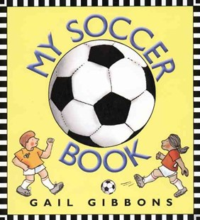 My Soccer Book by Gail Gibbons, Gail Gibbons (9780688171384) - PaperBack - Non-Fiction Sport