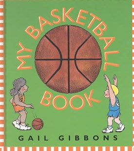 My Basketball Book by Gail Gibbons, Gail Gibbons (9780688171407) - HardCover - Non-Fiction Sport