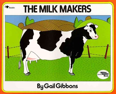 The Milk Makers by Gail Gibbons (9780689711169) - PaperBack - Children's Fiction Intermediate (5-7)
