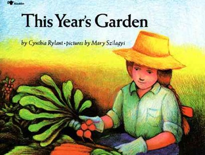 This Year's Garden by Cynthia Rylant, Mary Szilagyi (9780689711220) - PaperBack - Children's Fiction Intermediate (5-7)