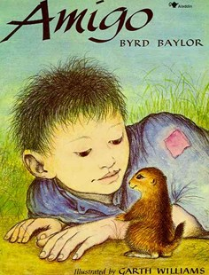 Amigo by Byrd Baylor, Garth Williams (9780689712999) - PaperBack - Children's Fiction Intermediate (5-7)