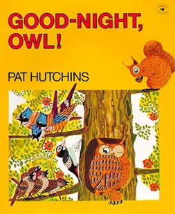 Good-Night, Owl! by Pat Hutchins (9780689713712) - PaperBack - Children's Fiction Early Readers (0-4)