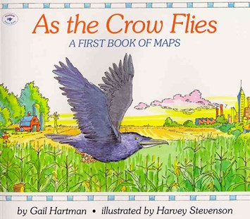As the Crow Flies: A First Book of Maps by Gail Hartman, Harvey Stevenson (9780689717628) - PaperBack - Children's Fiction Early Readers (0-4)
