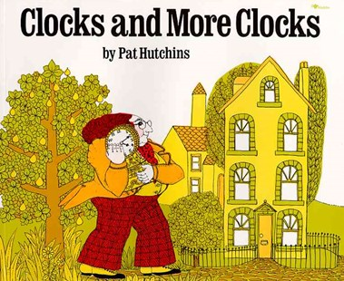 Clocks and More Clocks by Pat Hutchins (9780689717697) - PaperBack - Non-Fiction Early Learning