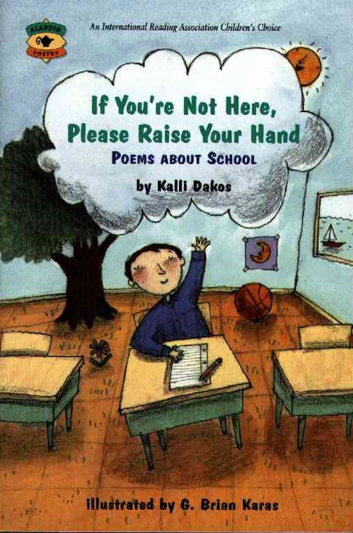 &quote;If You're Not Here, Please Raise Your Hand: Poems about School  &quote;