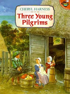 Three Young Pilgrims by Cheryl Harness (9780689802089) - PaperBack - Children's Fiction Intermediate (5-7)