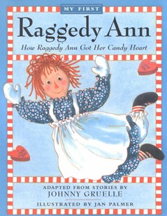 How Raggedy Ann Got Her Candy Heart by Johnny Gruelle, Johnny Gruelle, Jan Palmer (9780689808876) - PaperBack - Children's Fiction Classics