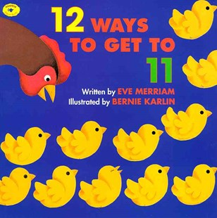 12 Ways to Get to 11 by Eve Merriam, Bernie Karlin (9780689808920) - PaperBack - Non-Fiction
