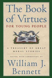 The Book of Virtues for Young People by William J. Bennett (9780689816130) - HardCover - Entertainment