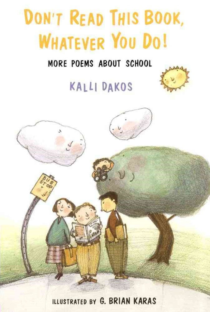Dont Read This Book Whatever You Do: More Poems about School