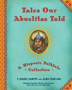 Tales Our Abuelitas Told - Children's Fiction Older Readers (8-10)