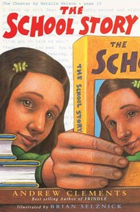 The School Story by Andrew Clements, Andrew Clements, Brian Selznick (9780689825941) - HardCover - Children's Fiction Older Readers (8-10)