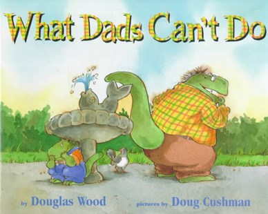 What Dads Can't Do - Non-Fiction Family Matters