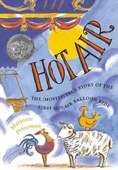 Hot Air: The (Mostly) True Story of the First Hot Air Balloon Ride