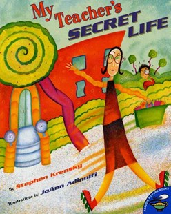 My Teacher's Secret Life by Stephen Krensky, Stephen Krensky, JoAnn Adinolfi (9780689829826) - PaperBack - Non-Fiction