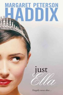 Just Ella by Margaret Peterson Haddix, Margaret Peterson Haddix, René Milot (9780689831287) - PaperBack - Young Adult Contemporary