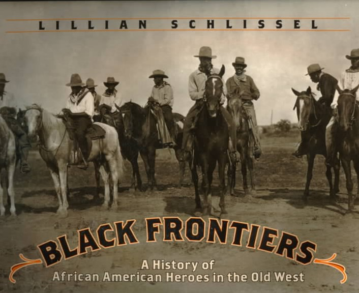 Black Frontiers: A History of African American Heroes in the Old West