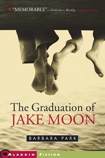 The Graduation of Jake Moon by Barbara Park, Barbara Park (9780689839856) - PaperBack - Children's Fiction Older Readers (8-10)
