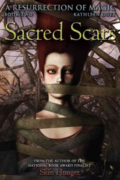 Sacred Scars: A Resurrection of Magic Book Two