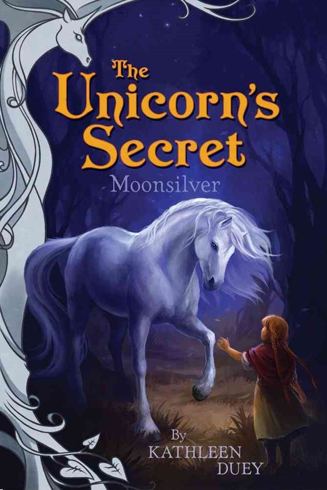 Moonsilver: Introducing The Unicorn's Secret Quartet: Ready for Chapters #1
