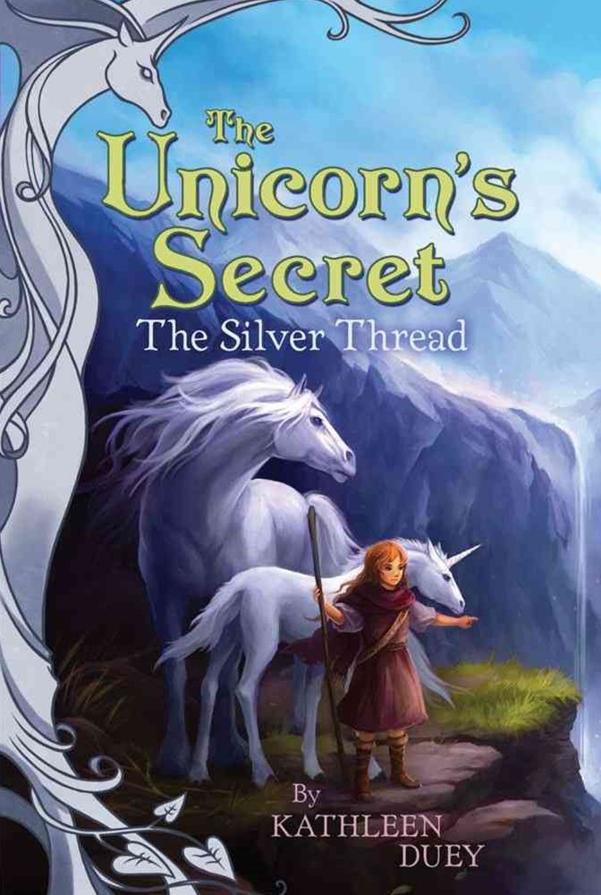 The Silver Thread: The Second Book in The Unicorn's Secret Quartet: Ready for Chapters #2
