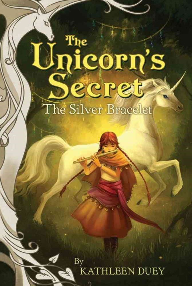 The Silver Bracelet: The Third Book in The Unicorn's Secret Quartet: Ready for Chapters #3
