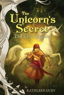 The Silver Bracelet: The Third Book in The Unicorn's Secret Quartet: Ready for Chapters #3 by Kathleen Duey, Kathleen Duey, Omar Rayyan (9780689842719) - PaperBack - Children's Fiction Older Readers (8-10)