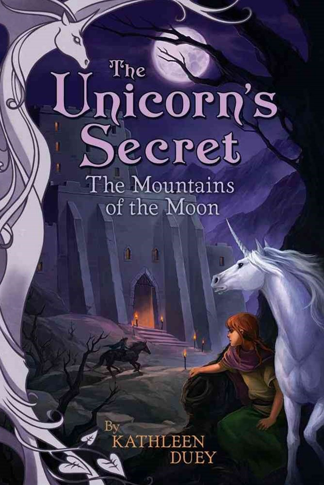 The Mountains of the Moon: The Fourth Book in The Unicorn's Secret Series: Ready for Chapters #4