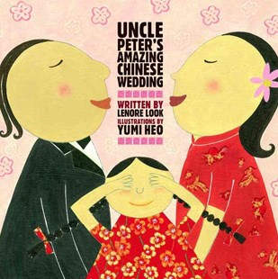 Uncle Peter's Amazing Chinese Wedding - Non-Fiction Family Matters