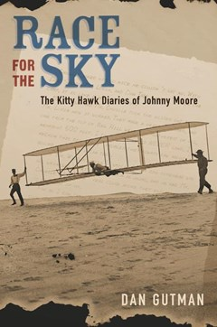 Race for the Sky: The Kitty Hawk Diaries of Johnny Moore