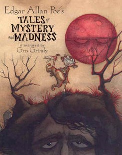 Edgar Allan Poe's Tales of Mystery and Madness by Edgar Allan Poe, Gris Grimly, Gris Grimly (9780689848377) - HardCover - Children's Fiction Classics