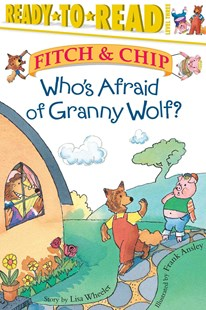 Who's Afraid of Granny Wolf? by Lisa Wheeler, Lisa Wheeler (9780689849527) - HardCover - Non-Fiction Family Matters