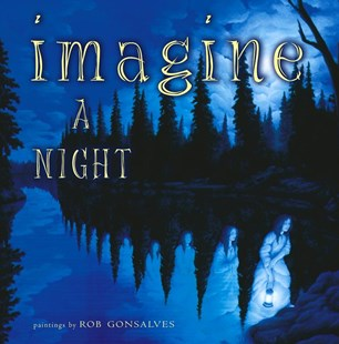 Imagine a Night by Sarah L. Thomson, Gonsalves Rob (9780689852183) - HardCover - Children's Fiction
