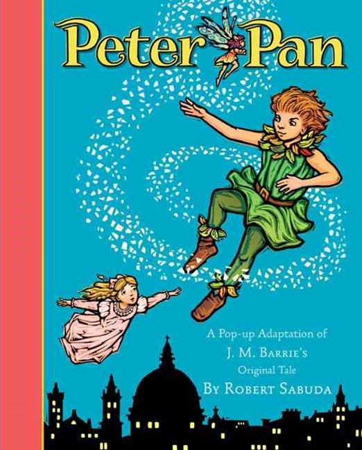 Peter Pan: A Pop-Up Adaptation of J.M.Barrie's Original Tale