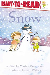Snow by Marion Dane Bauer, John Wallace (9780689854378) - PaperBack - Non-Fiction