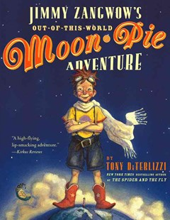 Jimmy Zangwow's Out of This World Moon Pie Adventure by Tony DiTerlizzi, Tony DiTerlizzi (9780689855634) - PaperBack - Children's Fiction Intermediate (5-7)