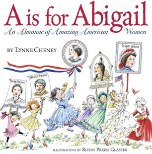 A is for Abigail: An Almanac of Amazing American Women - Non-Fiction Biography