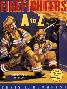 Firefighters A to Z by Chris L. Demarest (9780689859991) - PaperBack - Children's Fiction Intermediate (5-7)