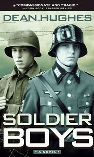 Soldier Boys by Dean Hughes, Dean Hughes (9780689860218) - PaperBack - Children's Fiction Older Readers (8-10)