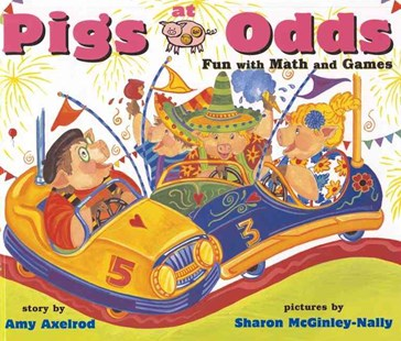 Pigs at Odds: Fun with Math and Games by Amy Axelrod, Sharon McGinley-Nally (9780689861444) - PaperBack - Non-Fiction Animals