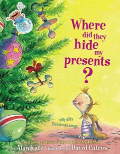 Where Did They Hide My Presents?: Silly Dilly Christmas Songs